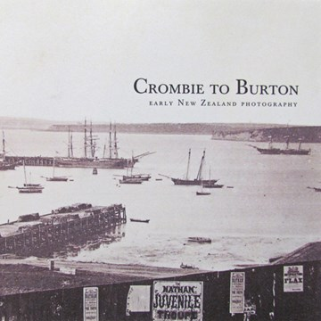 Crombie to Burton: Early New Zealand Photography