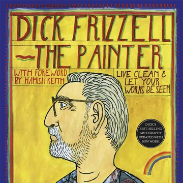 Dick Frizzell: The Painter