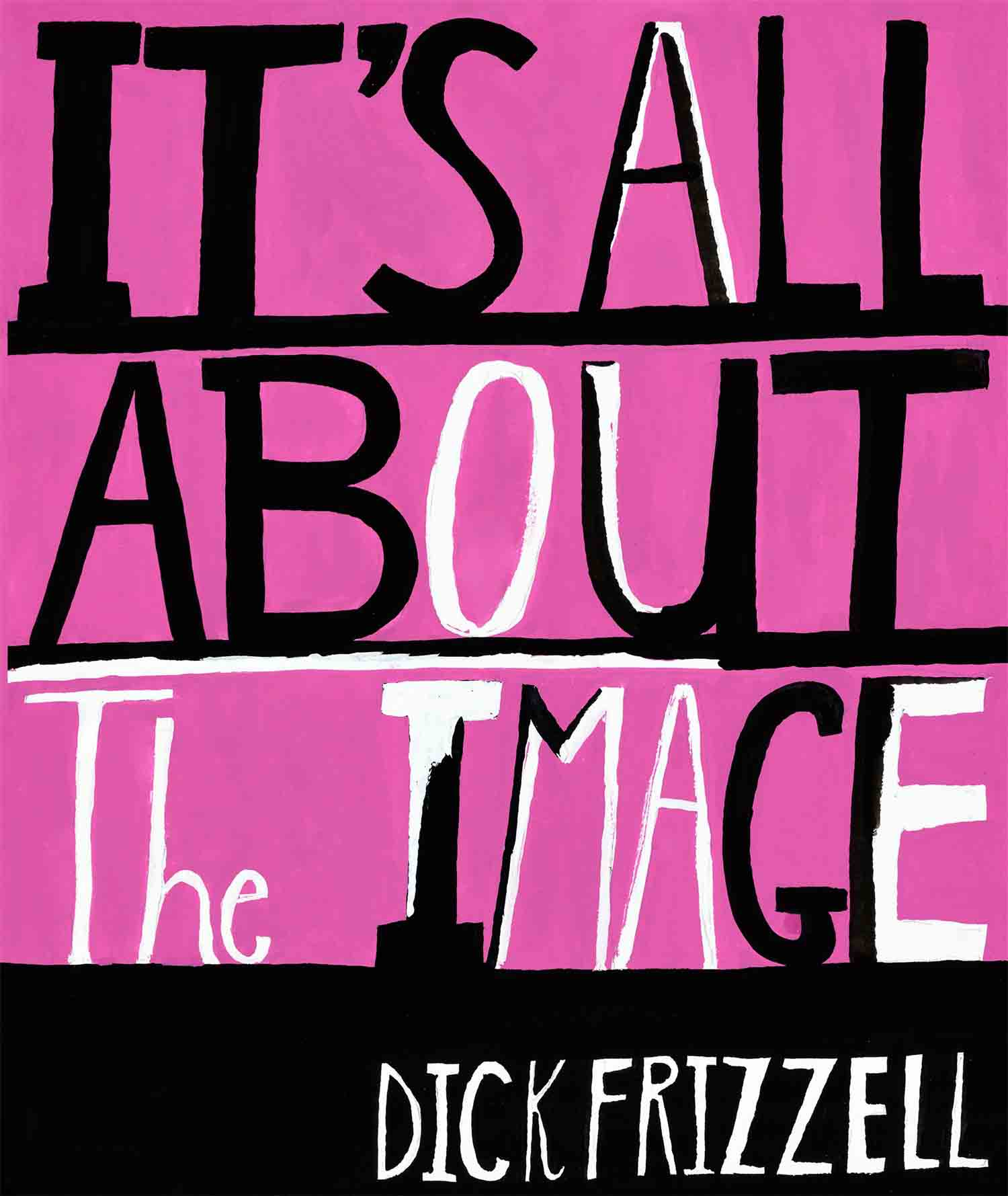 Dick Frizzell: It's All About the Image