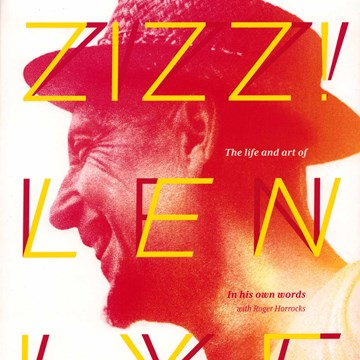 Zizz! The Life & Art of Len Lye: In His Own Words