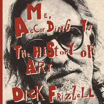 Dick Frizzell: Me, According to the History of Art